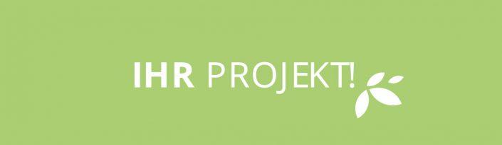 Ihr Projekt!